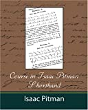 img - for Course in Isaac Pitman Shorthand book / textbook / text book