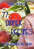 77 Dinner Recipes From Around The Globe
