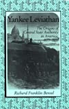 Yankee Leviathan: The Origins of Central State Authority in America, 1859-1877 (0521398177) by Richard Franklin Bensel