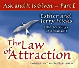 Ask And It Is Given: The Law Of Attraction
