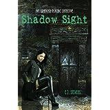 Shadow Sight (Ivy Granger Book 1) ~ E.J. Stevens