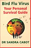 Sandra Cabot Bird Flu Virus: Your Personal Survival Guide