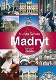 img - for Madryt. Miasta Swiata (Polska wersja jezykowa) book / textbook / text book