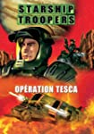 Starship troopers : op�ration tesca