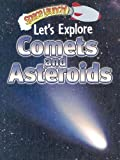 img - for Let's Explore Comets and Asteroids (Space Launch!) book / textbook / text book