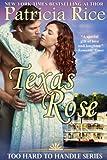 Texas Rose (Too Hard To Handle, Book 2)