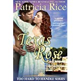 Texas Rose (Too Hard To Handle, Book 2) ~ Patricia Rice