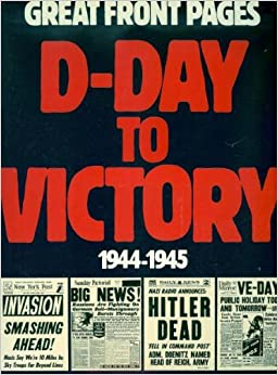 Great Front Pages D-Day to Victory 1944 - 1945: Wynford (Introduced