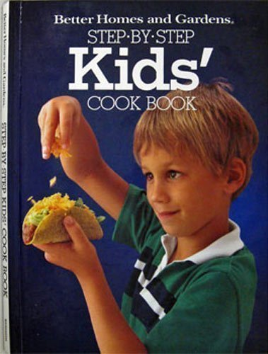 Step-by-step Kids' Cook Book (Better Homes and Gardens Books)