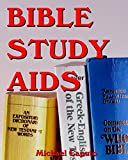 Bible Study Aids: Tools that Will Enrich Your Study of Gods Word