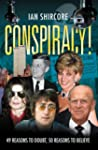 Conspiracy!: 49 Reasons to Doubt, 50...