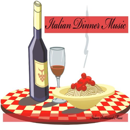 Italian Dinner Music, Italian Restaurant Music, Background Music (Restaurant Music compare prices)