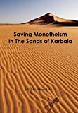 img - for Saving Monotheism in the Sands of Karbala book / textbook / text book