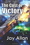 Jay Allan The Cost of Victory: Crimson Worlds: 2