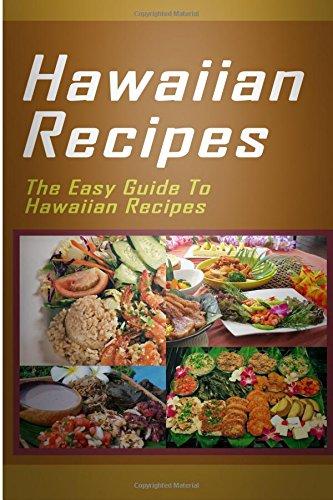 Hawaiian Recipes: The Easy Guide To Hawaiian Recipes by Mary Ann Templeton