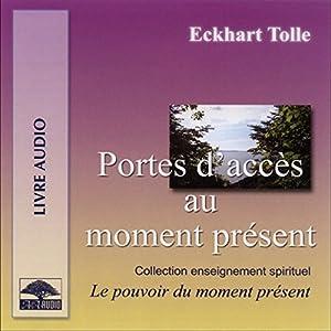 Portes d'accès au moment présent | Livre audio
