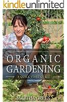 Organic Gardening: A Quick Start Guide (Gardening Quick Start Guides Book 2) (English Edition)