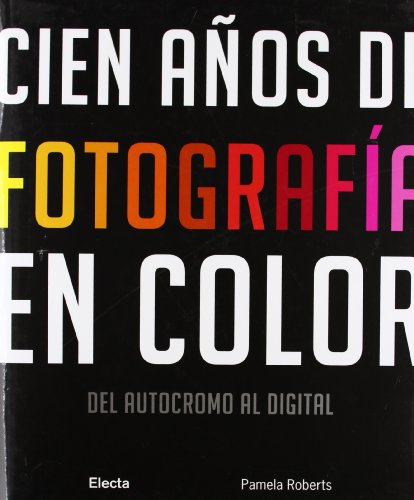 Cien anos de fotografia en color/ A Century of Colour Photography