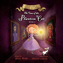 The Case of the Phantom Cat: The Mysteries of Maisie Hitchins, Book 3 Audiobook by Holly Webb Narrated by Anna Bentinck