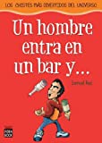 img - for Un hombre entra en un bar y . . .: Los chistes mas divertidos del universo (Spanish Edition) book / textbook / text book