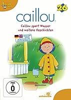 Caillou 26 - Caillou spart Wasser und weitere Geschichten