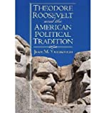 [ THEODORE ROOSEVELT AND THE AMERICAN POLITICAL TRADITION (AMERICAN POLITICAL THOUGHT (UNIVERSITY PRESS OF KANSAS)) ] By Yarbrough, Jean M ( Author) 2014 [ Paperback ]