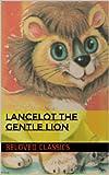 Lancelot The Gentle Lion