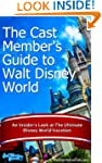 The Cast Member's Guide to Walt Disne...