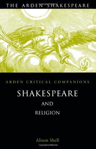 Shakespeare and Religion (Arden Critical Companions)