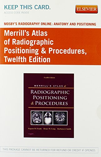 Mosby's Radiography Online: Anatomy and Positioning for Merrill's Atlas of Radiographic Positioning & Procedures (Ac