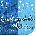 Einschlafgeschichten: 30 kurze Märchen für die Gute Nacht Hörbuch von  div. Gesprochen von: Jürgen Fritsche