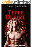 Time Travel Romance: Tepee Desire (Historical Time Travel Romance ) (New Adult Comedy Romance Short Stories)