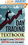 Day Trading: The Textbook Guide to St...
