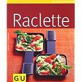 """Raclette (GU K�chenratgeber Relaunch 2006)von """"Cornelia Schinharl"""""""