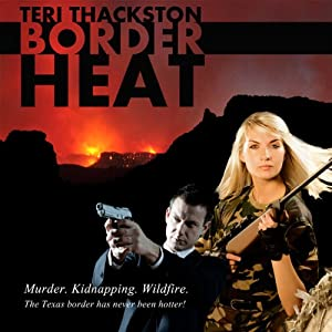 Border Heat | [Teri Thackston]