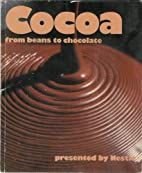 Cocoa: From Beans to Chocolate by Nestle…