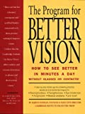 img - for The Program for Better Vision: How to See Better in Minutes a Day: Without Glasses or Contacts! book / textbook / text book