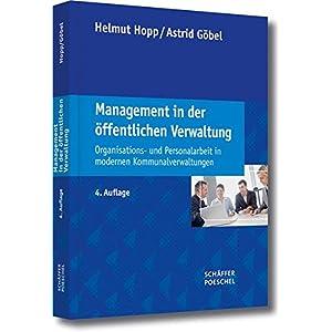 Management in der öffentlichen Verwaltung: Organisations- und Personalarbeit in modernen Kommunalve
