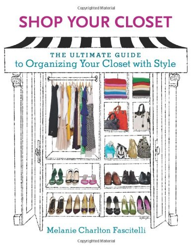 Shop Your Closet: The Ultimate Guide To Organizing Your Closet With Style front-437453