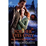For Her Eyes Only: McCormack Security Agency, Book 3 (       UNABRIDGED) by Shannon Curtis Narrated by Lauren Fortgang