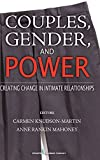 img - for Couples, Gender, and Power: Creating Change in Intimate Relationships by Knudson-Martin PhD, Carmen, Mahoney PhD, Anne Rankin (2009) Hardcover book / textbook / text book