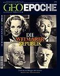 GEO EPOCHE Nr. 27: Die Weimarer Repub...