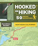 Search : Hooked on Hiking: Northern California: 50 Hiking Adventures