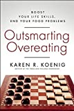 img - for Outsmarting Overeating: Boost Your Life Skills, End Your Food Problems by Koenig, Karen R. (2015) Paperback book / textbook / text book
