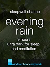Evening Rain, 3 hours, for sleep and meditation ultra low light