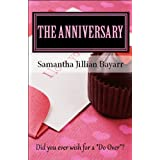 The Anniversary (Christian Romance) ~ Samantha Jillian Bayarr
