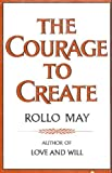 The Courage to Create (0393011194) by Rollo May