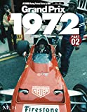 Grand Prix 1972 Part 02 (Joe Honda Racing Pictorial series by HIRO No.49)