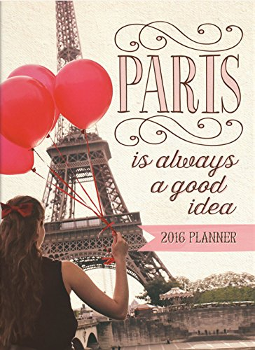 Orange Circle Studio 2016 Take Me With You Planner, Paris Is Always a Good Idea