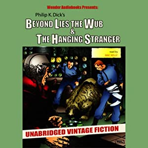 Beyond Lies the Wub & The Hanging Stranger Audiobook